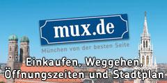 mux.de - München von der besten Seite - Einkaufen, Weggehen, Öffnungszeiten und Stadtplan